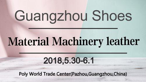 2018 Guangzhou International  Shoes Material Machi